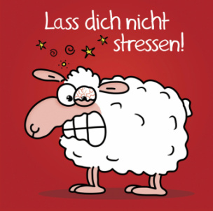 Lass dich nicht stressen!