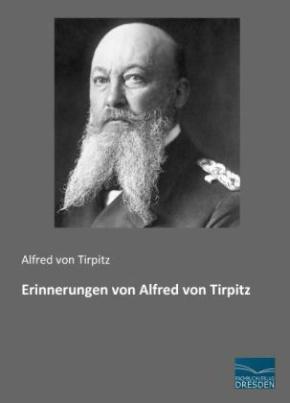 Erinnerungen von Alfred von Tirpitz