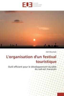 L'organisation d'un festival touristique