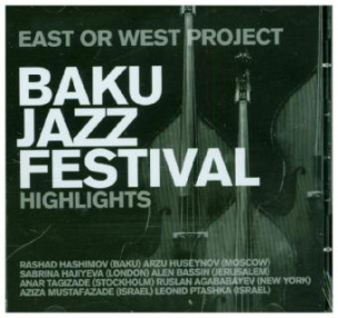 East or West - Project - Baku Jazzfestival, 2 Audio-CDs