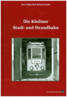 Die Kösliner Stadt- und Strandbahn