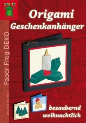 Origami Geschenkanhänger - bezaubernd weihnachtlich