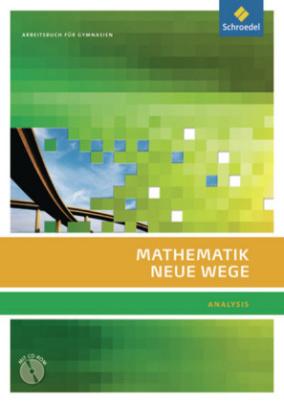 Mathematik Neue Wege SII, Arbeitsbuch mit CD-ROM, Ausgabe 2011 für Berlin, Rheinland-Pfalz, Saarland und Schleswig-Holstein