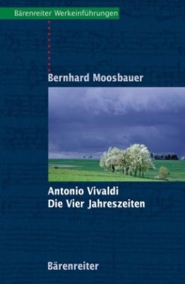 Antonio Vivaldi. Die Vier Jahreszeiten