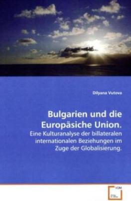 Bulgarien und die Europäsiche Union.