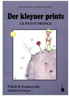 Der kleyner prints / Le petit prince. Der kleine Prinz, jiddische und französische Ausgabe