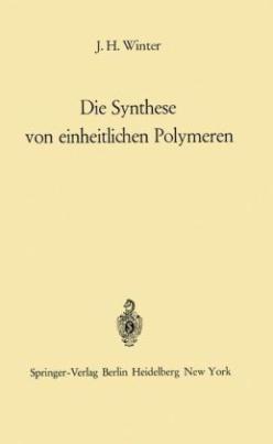 Die Synthese von einheitlichen Polymeren