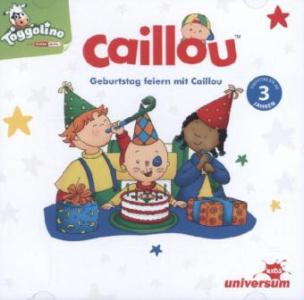 Geburtstag feiern mit Caillou, 1 Audio-CD