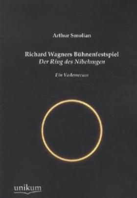 "Richard Wagners Bühnenfestspiel ""Der Ring des Nibelungen"""