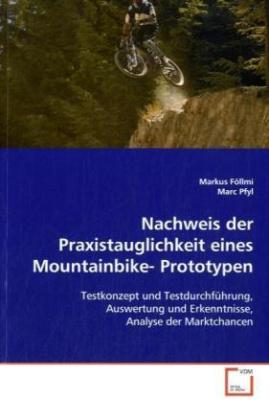 Nachweis der Praxistauglichkeit eines Mountainbike- Prototypen