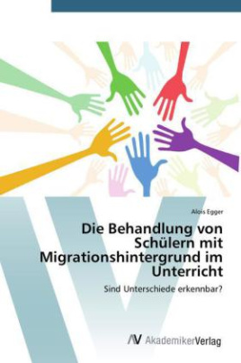 Die Behandlung von Schülern mit Migrationshintergrund im Unterricht