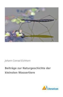 Beiträge zur Naturgeschichte der kleinsten Wassertiere