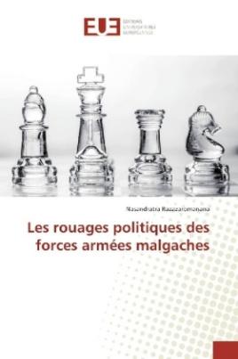 Les rouages politiques des forces armées malgaches