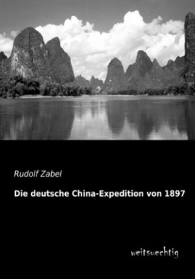 Die deutsche China-Expedition von 1897