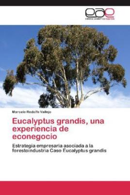 Eucalyptus grandis, una experiencia de econegocio
