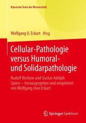 Cellular-Pathologie versus Humoral- und Solidarpathologie