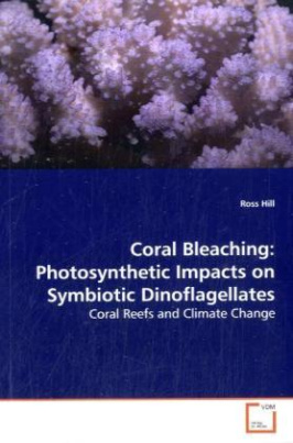 Coral Bleaching: Photosynthetic Impacts on Symbiotic  Dinoflagellates