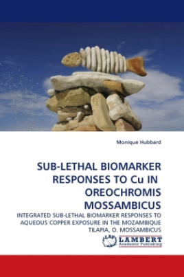 SUB-LETHAL BIOMARKER RESPONSES TO Cu IN OREOCHROMIS MOSSAMBICUS