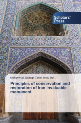 Principles of conservation and restoration of Iran invaluable monument