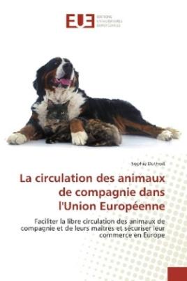 La circulation des animaux de compagnie dans l'Union Européenne