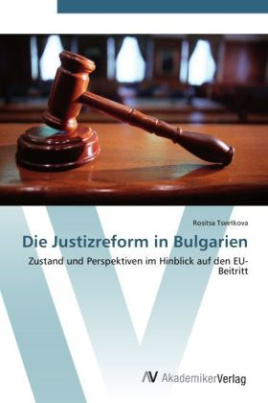 Die Justizreform in Bulgarien