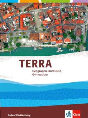 TERRA Geographie Kursstufe Gymnasium Baden-Württemberg