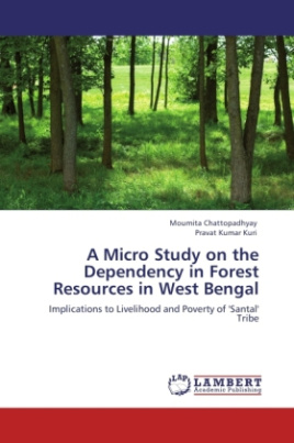 A Micro Study on the Dependency in Forest Resources in West Bengal