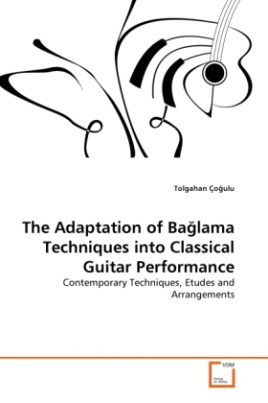 The Adaptation of Ba lama Techniques into Classical Guitar Performance