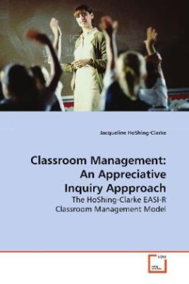 Classroom Management:An Appreciative Inquiry  Appproach