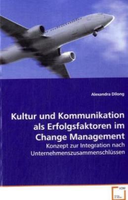 Kultur und Kommunikation als Erfolgsfaktoren im  Change Management