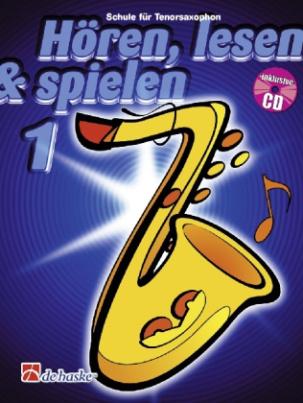 Hören, lesen & spielen, Schule für Tenorsaxophon, m. Audio-CD. Bd.1