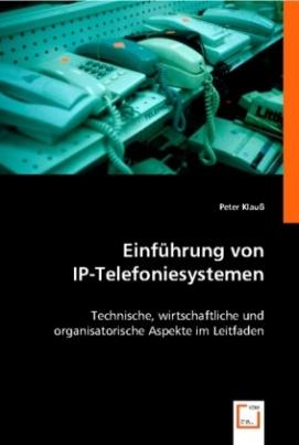 Einführung von IP-Telefoniesystemen