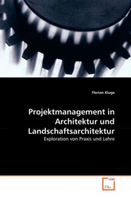 Projektmanagement in Architektur und Landschaftsarchitektur