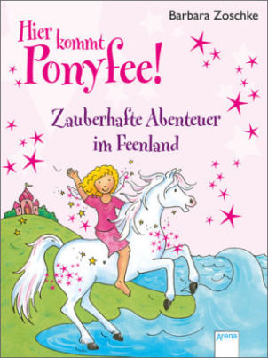 Hier kommt Ponyfee! - Zauberhafte Abenteuer im Feenland