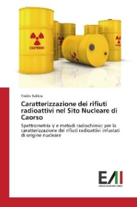 Caratterizzazione dei rifiuti radioattivi nel Sito Nucleare di Caorso