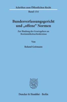 """Bundesverfassungsgericht und """"offene"""" Normen."""