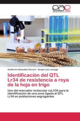 Identificación del QTL Lr34 de resistencia a roya de la hoja en trigo