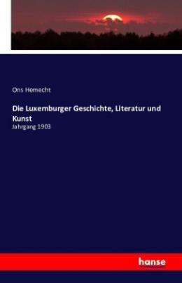 Die Luxemburger Geschichte, Literatur und Kunst