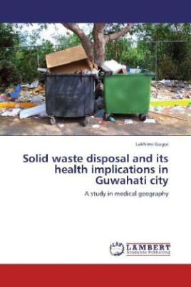 Solid waste disposal and its health implications in Guwahati city