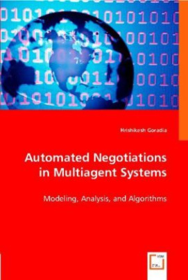 Automated Negotiations in Multiagent Systems