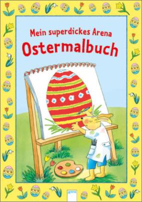 Mein superdickes Arena-Ostermalbuch