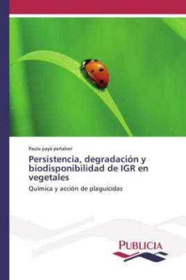 Persistencia, degradación y biodisponibilidad de IGR en vegetales
