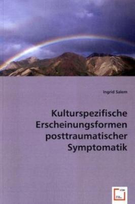 Kulturspezifische Erscheinungsformen posttraumatischer Symptomatik