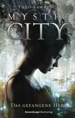 Mystic City - Das gefangene Herz