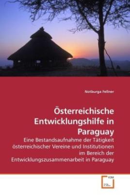 Österreichische Entwicklungshilfe in Paraguay