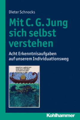 Mit C. G. Jung sich selbst verstehen