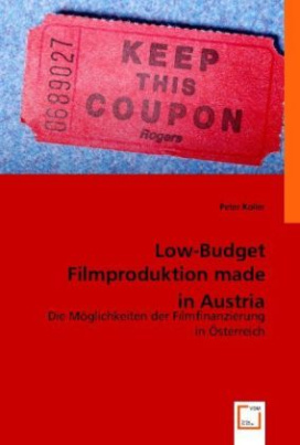 Low-Budget Filmproduktion made in Austria