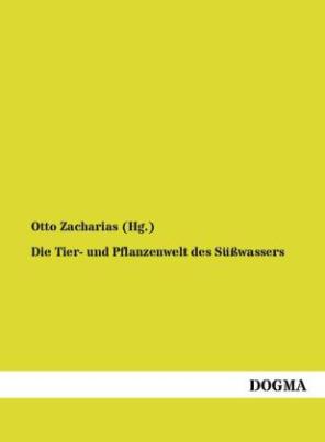 Die Tier- und Pflanzenwelt des Süßwassers. Bd.1