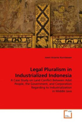 Legal Pluralism in Industrialized Indonesia