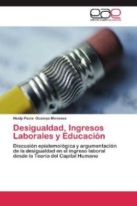 Desigualdad, Ingresos Laborales y Educación